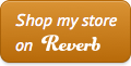 Shop My Store on Reverb 120px wide button