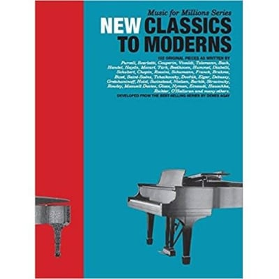 New Classics to Moderns: 102 Pieces (Piano Solo) (Music for Millions Series)
