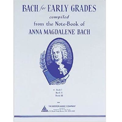 Bach for Early Grades Compiled from the Notebook of Anna Magdalene Bach - Book 1