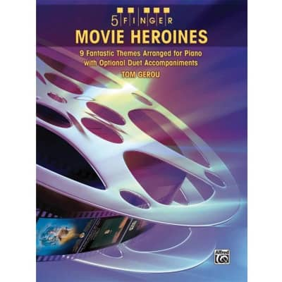 5 Finger Movie Heroines: 9 Fantastic Themes Arranged for Piano with Optional Duet Accompaniments
