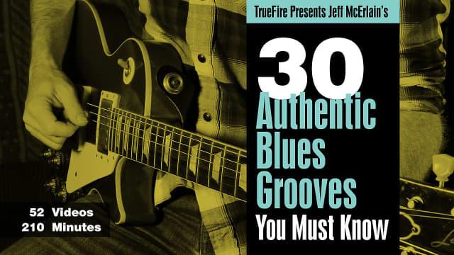 TrueFire Interactive Course: Jeff McErlain\'s 30 Authentic Blues ...