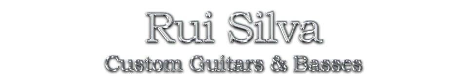 Rui Silva Custom Guitars & Basses