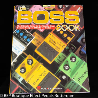 "The Boss Book "" The Ultimate Guide to the World's Most Popular Compact Effects for Guitar "" English"