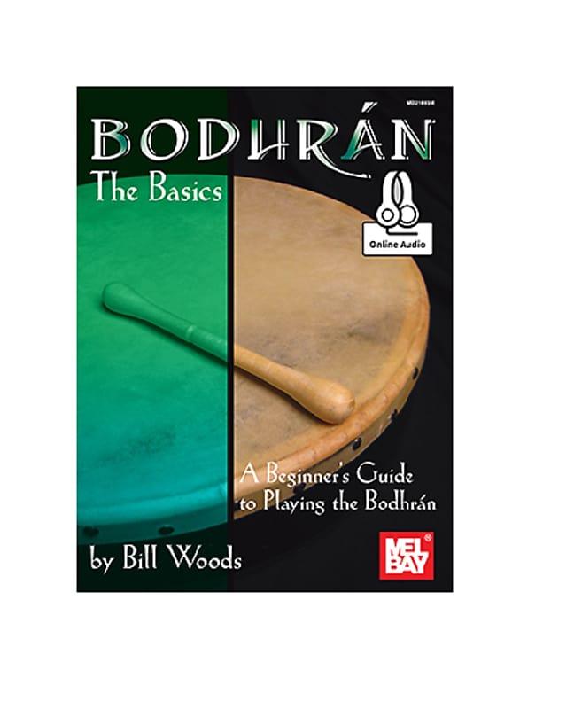 Mel Bay 21883M Bodhran: The Basics (Book + Online Audio) A Beginner's Guide  by Bill Woods