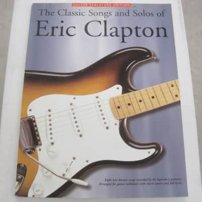 Eric Clapton The Classic Songs and Solos of Sheet Music Song Book Guitar Tab Tablature