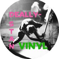 DEALLY-STAN ViNYL