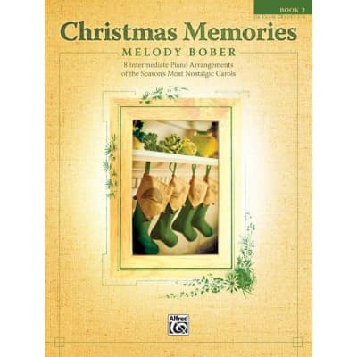 Christmas Memories: 8 Intermediate Piano Arrangements of the Season's Most Nostalgic Carols (Book 2)