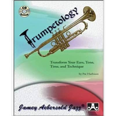 Trumpetology: Transform Your Ears, Tone, Time, and Technique (w/ CD)