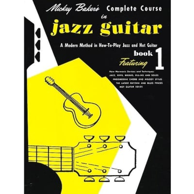 Mickey Baker's Complete Course in Jazz Guitar - Book 1
