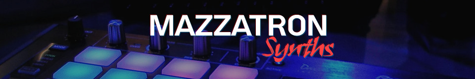 Mazzatron Synths