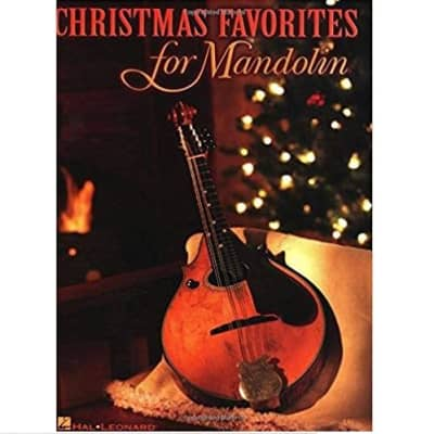 Christmas Favorites for Mandolin: 19 Contemporary Holiday Favorites (Songbook)