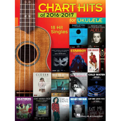 Chart Hits of 2016-2017 for Ukulele - 18 Hit Singles