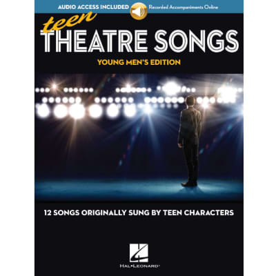 Teen Theatre Songs - Young Men's Edition: 12 Songs Originally Sung by Teen Characters
