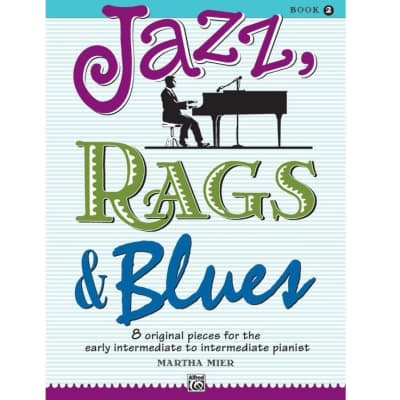 Jazz, Rags & Blues: 8 Pieces for Early Intermediate/Intermediate Piano - Book 2