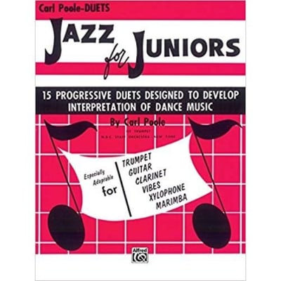 Jazz for Juniors: 15 Progressive Duets Designed to Develop Interpretation of Dance Music by Carl Poole