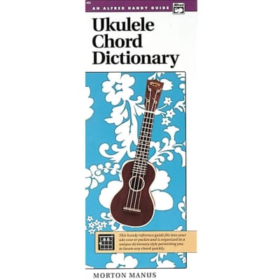 Ukulele Chord Dictionary (An Alfred Handy Guide)
