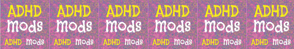 ADHD Mods