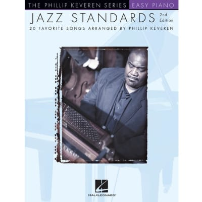 Jazz Standards: 20 Favorite Songs Arranged by Phillip Keveren (Easy Piano) - 2nd Edition