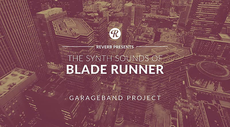 The Synth Sounds of Blade Runner GarageBand Project