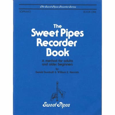 Sweet Pipes Recorder Book 1: A Method for Adults and Older Beginners