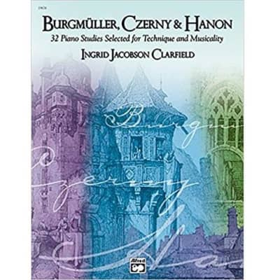 Burgmüller, Czerny & Hanon: 32 Piano Studies Selected for Technique and Musicality - Book 1