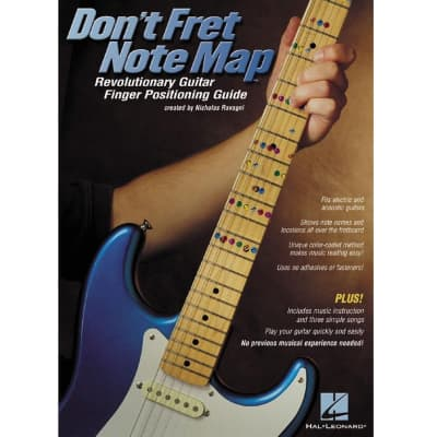 Don't Fret Note Map: Revolutionary Guitar Finger Positioning Guide