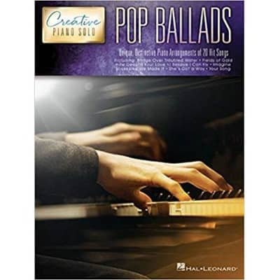 Pop Ballads: Unique Distinctive Piano Arrangements of 20 Hit Songs - Creative Piano Solo