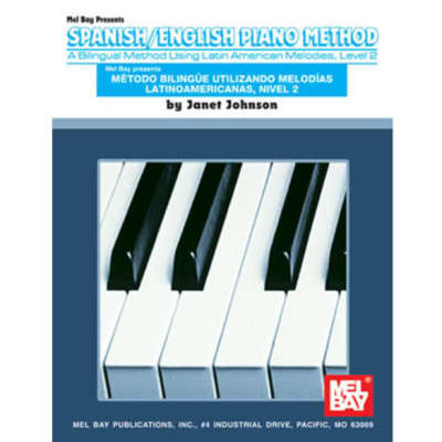Spanish/English Piano Method: A Bilingual Method Using Latin American Melodies - Level 2