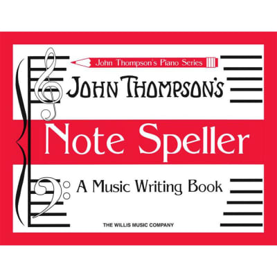 John Thompson's Note Speller: A Music Writing Book