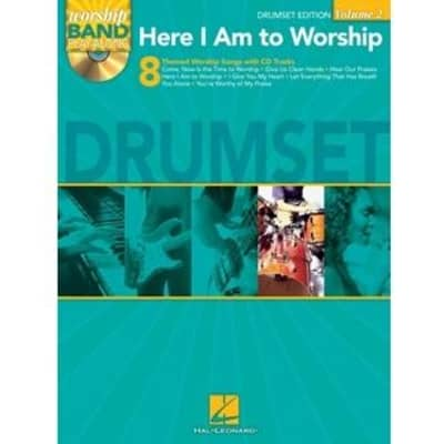 Here I Am to Worship: 8 Themed Worship Songs with CD Tracks - Worship Band Play-Along (Drums Edition - Volume 2)