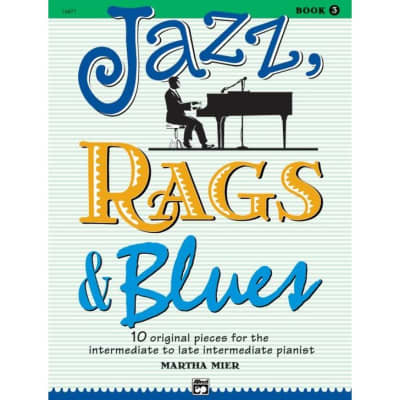 Jazz, Rags & Blues: 10 Pieces for Intermediate/Late Intermediate Piano - Book 3
