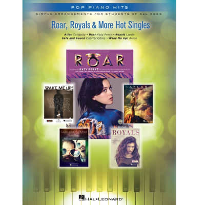 Roar, Royals & More Hot Singles: Simple Arrangements for Students of All Ages - Pop Piano Hits