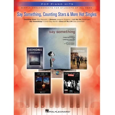 Say Something, Counting Stars & More Hot Singles: Simple Arrangements for Students of All Ages - Pop Piano Hits