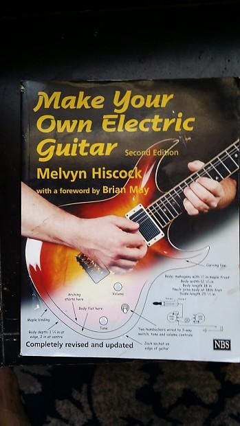 Make Your Own Electric Guitar : melvyn hiscock make your own electric guitar second edition reverb ~ Hamham.info Haus und Dekorationen