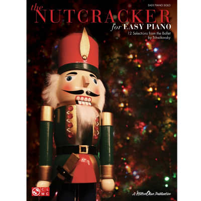 The Nutcracker for Easy Piano: 12 Selections from the Ballet by Tchaikovsky
