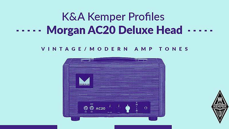K&A Kemper Profiles Morgan AC20 Deluxe Head