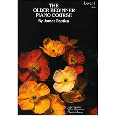 The Older Beginner Piano Course by James Bastien - Level 1