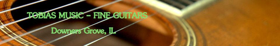 Tobias Music Chicago Area's Finest Guitars