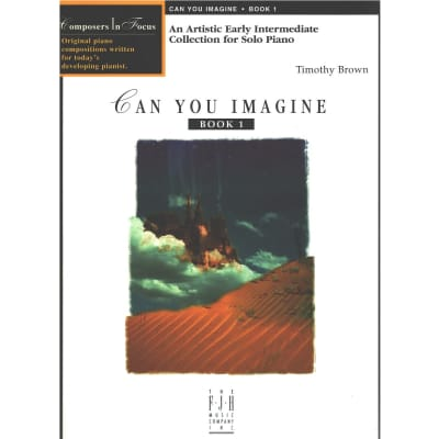 Can You Imagine - Book 1: An Artistic Early Intermediate Collection for Solo Piano