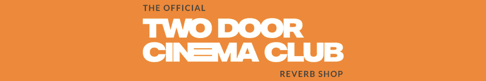 The Official Two Door Cinema Club Reverb Store