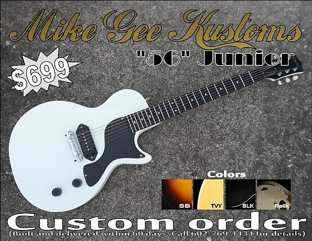 Mike Gee Kustoms Custom Order 56 Lp Junior Check Out The