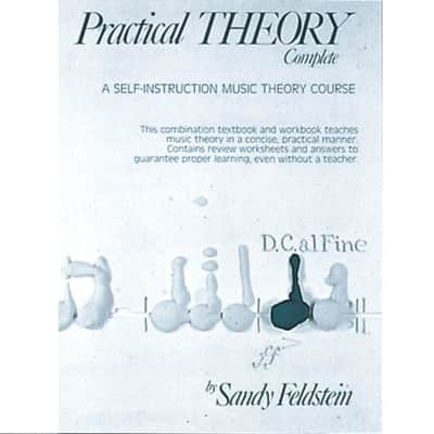 Practical Theory: Complete - A Self-Instruction Music Theory Course by Sandy Feldstein