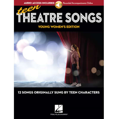 Teen Theatre Songs - Young Women's Edition: 12 Songs Originally Sung by Teen Characters