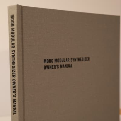 Moog Modular Synthesizer Owner's Manual 2015