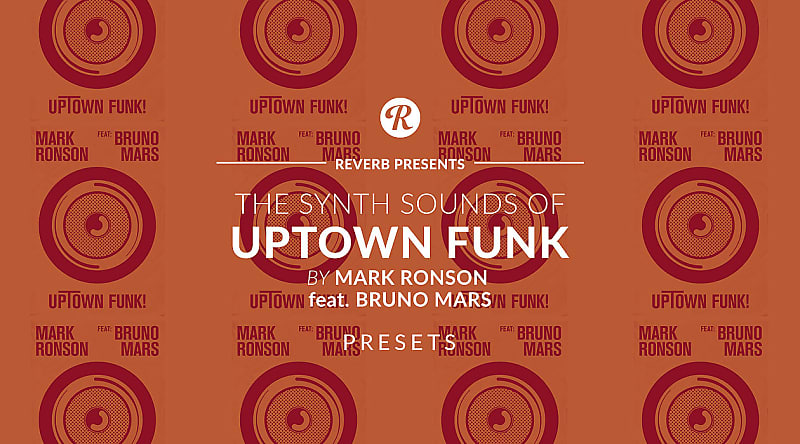 The Synth Sounds Of Uptown Funk By Mark Ronson Feat  Bruno Mars
