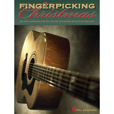 Fingerpicking Christmas: 20 Carols Arranged for Solo Guitar in Standard Notation & Tablature