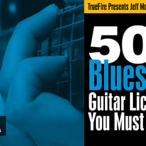 TrueFire Interactive Course: Jeff McErlain's 50 Blues Guitar Licks You MUST Know