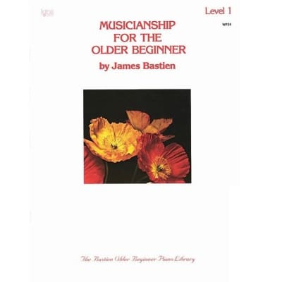 Musicianship for the Older Beginner by James Bastien - Level 1
