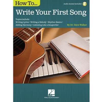 How To Write Your First Song by Dave Walker