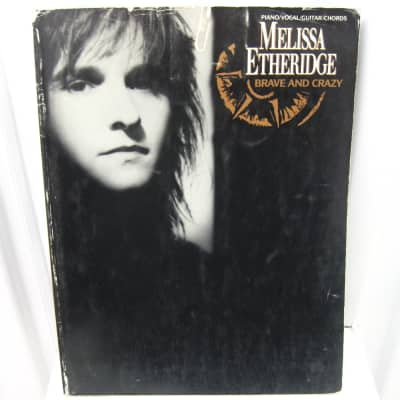 Melissa Etheridge Brave and Crazy Piano Vocal Guitar Chords Sheet Music Song Book